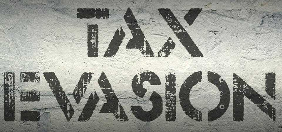 Don't get caught with Tax Evasion