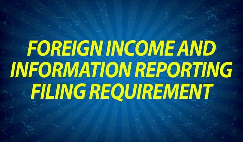 Foreign Income and Information Reporting Filing Requirement