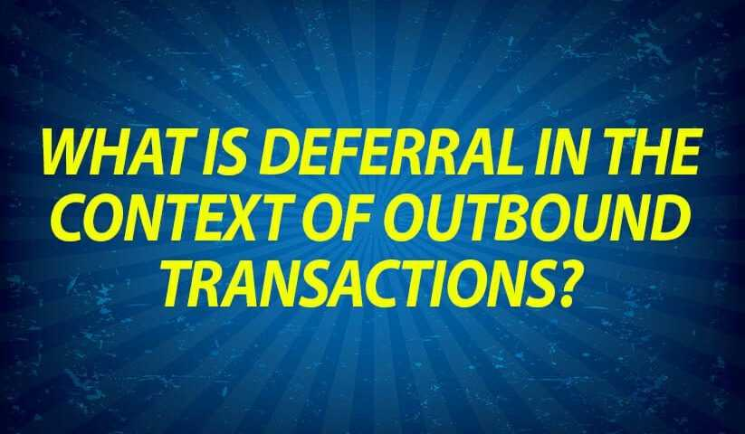 What is Deferral in the Context of Outbound Transactions?